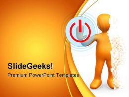 Man Pressing Power Off Button Technology PowerPoint Templates And PowerPoint Backgrounds 0311