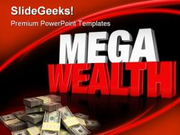 Mega Wealth Money PowerPoint Templates And PowerPoint Backgrounds 0411