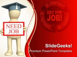 Need Job Business PowerPoint Templates And PowerPoint Backgrounds 0411