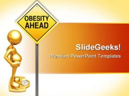 Obesity Road Sign Metaphor PowerPoint Templates And PowerPoint Backgrounds 0711