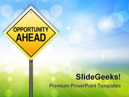 Opportunity Ahead Business PowerPoint Templates And PowerPoint Backgrounds 0711