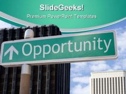 Opportunity Ahead Metaphor PowerPoint Templates And PowerPoint Backgrounds 0911
