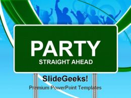 Party Sign Entertainment PowerPoint Templates And PowerPoint Backgrounds 0911