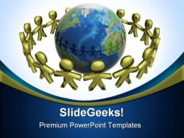 People Join Hands Globe PowerPoint Templates And PowerPoint Backgrounds 0211