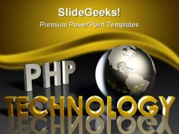 Php Technology Globe PowerPoint Templates And PowerPoint Backgrounds 0311