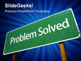 Problem Solved Business PowerPoint Templates And PowerPoint Backgrounds 0811