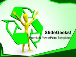 Recyle Man Environment PowerPoint Templates And PowerPoint Backgrounds 0411