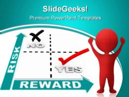 Risk Vs Reward Success Business PowerPoint Backgrounds And Templates 0111