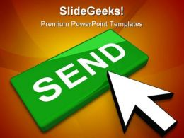Send Button Concept Internet PowerPoint Templates And PowerPoint Backgrounds 0211