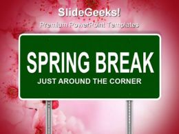 Spring Break Signpost Metaphor PowerPoint Templates And PowerPoint Backgrounds 0911