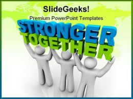 Stronger Together Business PowerPoint Background And Template 1210