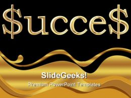 Success Dollar Business PowerPoint Templates And PowerPoint Backgrounds 0611