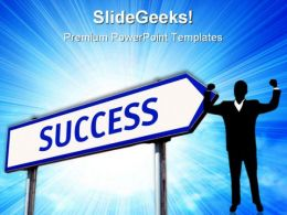 Success Signpost Metaphor PowerPoint Templates And PowerPoint Backgrounds 0811