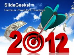 Target Year2012 Dollars Future PowerPoint Templates And PowerPoint Backgrounds 0411
