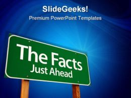The Facts Just Ahead Business PowerPoint Templates And PowerPoint Backgrounds 0811