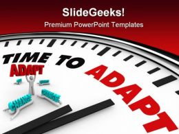 Time To Adapt Business PowerPoint Templates And PowerPoint Backgrounds 0211