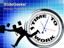 Time To Work Business PowerPoint Templates And PowerPoint Backgrounds 0211