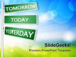 Tomorrow Today Yesterday Future PowerPoint Templates And PowerPoint Backgrounds 0811