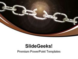 Weak Chain Link Business PowerPoint Templates And PowerPoint Backgrounds 0711