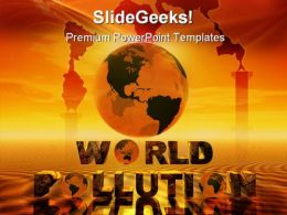 World Pollution Globe PowerPoint Templates And PowerPoint Backgrounds 0311