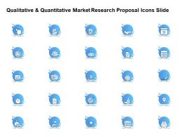 Qualitative And Quantitative Market Research Proposal Icons Slide Ppt Powerpoint Presentation Summary