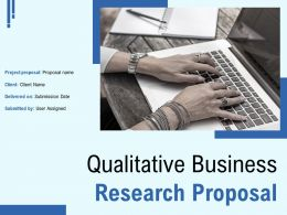 Qualitative Business Research Proposal Powerpoint Presentation Slides