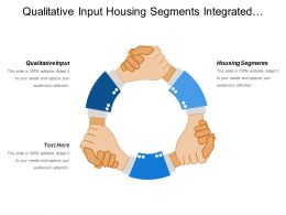Qualitative Input Housing Segments Integrated Database Disparate Data