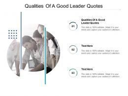 Qualities Of A Good Leader Quotes Ppt Powerpoint Presentation Infographic Template Cpb