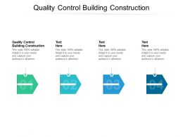Quality Control Building Construction Ppt Powerpoint Presentation Slides Graphics Design Cpb