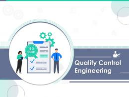Quality Control Engineering Powerpoint Presentation Slides