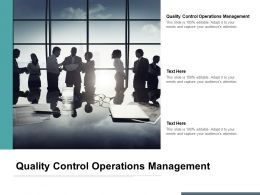 Quality Control Operations Management Ppt Powerpoint Presentation Professional Cpb
