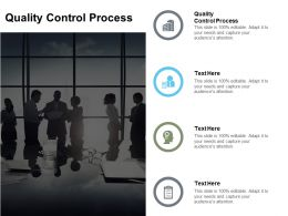 Quality Control Process Ppt Powerpoint Presentation Gallery Graphics Cpb