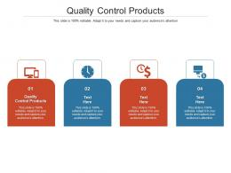 Quality Control Products Ppt Powerpoint Presentation File Structure Cpb