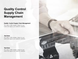 Quality Control Supply Chain Management Ppt Powerpoint Presentation Slides Cpb