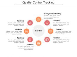 Quality Control Tracking Ppt Powerpoint Presentation Infographics Cpb