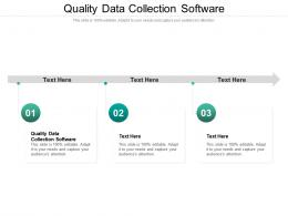 Quality Data Collection Software Ppt Powerpoint Presentation Infographics Good Cpb
