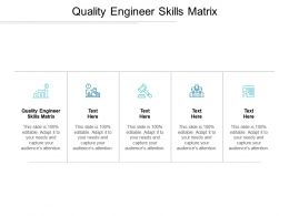 Quality Engineer Skills Matrix Ppt Powerpoint Presentation File Sample Cpb