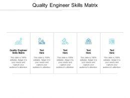 Quality Engineer Skills Matrix Ppt Powerpoint Presentation File Sample Cpb