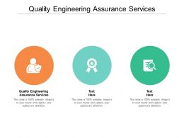 Quality Engineering Assurance Services Ppt Powerpoint Presentation Gallery Show Cpb