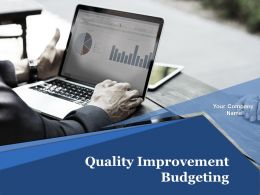 Quality Improvement Budgeting Powerpoint Presentation Slides