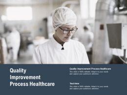 Quality Improvement Process Healthcare Ppt Powerpoint Presentation Infographic Template Show Cpb