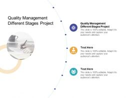 Quality Management Different Stages Project Ppt Powerpoint Presentation Icon Cpb