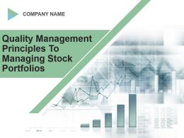 Quality Management Principles To Managing Stock Portfolios Powerpoint Presentation Slides