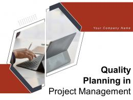 Quality Planning In Project Management Powerpoint Presentation Slides