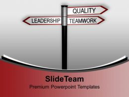 Quality Teamwork Leadership Signpost Powerpoint Templates Ppt Backgrounds For Slides 0113