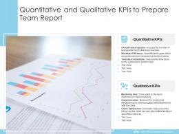 Quantitative And Qualitative KPIs To Prepare Team Report
