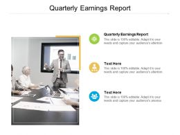 Quarterly Earnings Report Ppt Powerpoint Presentation File Infographics Cpb