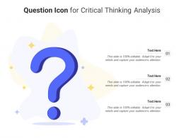 Question Icon For Critical Thinking Analysis Infographic Template