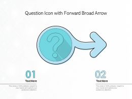 Question Icon With Forward Broad Arrow