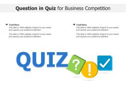 Question In Quiz For Business Competition Infographic Template